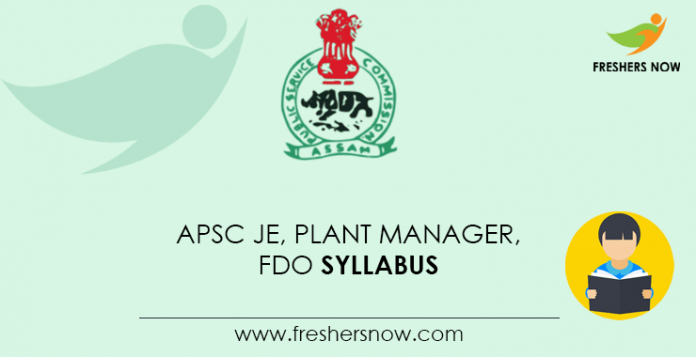 APSC JE, Plant Manager, FDO Syllabus