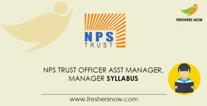 NPS Trust Officer Assistant Manager, Manager Syllabus